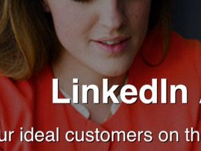 LinkedIn Advertising Time for a Second Look?