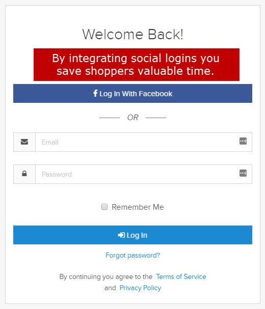 Integrate social network APIs to speed up the checkout or account login process.