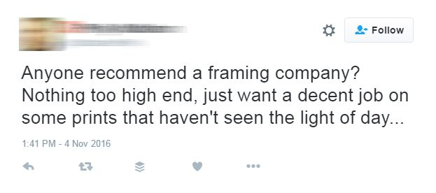 This Twitter user is looking for a framing business.