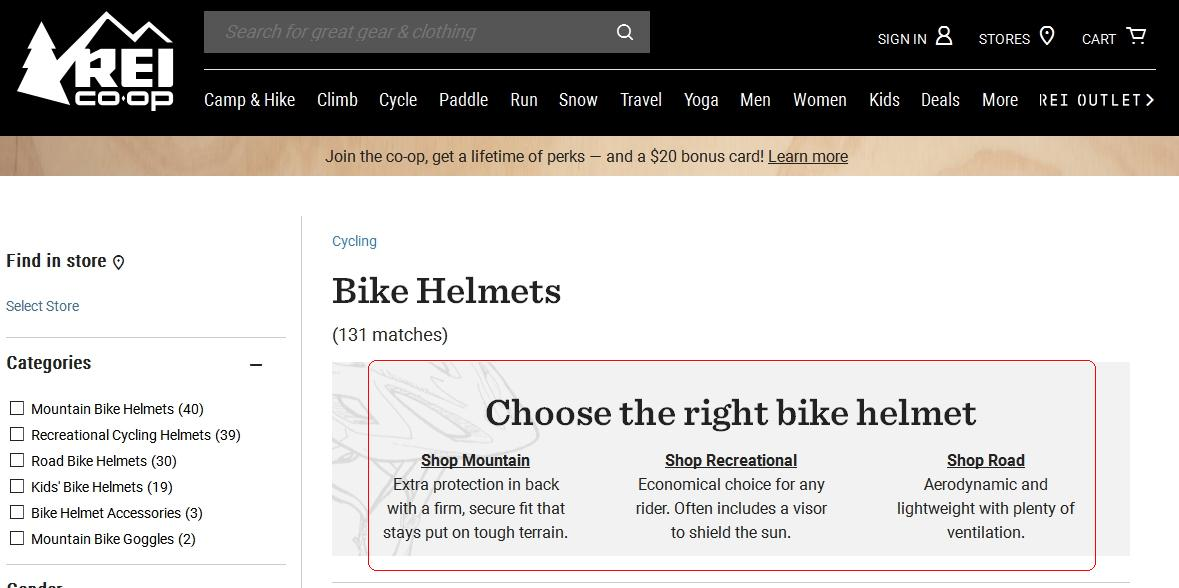 "When searching on REI.com for ""Bike Helmets,"" the results separate helmets by the intended use, such as mountain biking, recreational biking, or road biking."