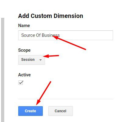 """Assign a name, such as """"Source of Business."""" Set the scope to """"Session"""" and click """"Create."""""""