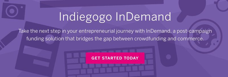 """Direct-to-consumer companies increasingly rely on crowdfunding for initial capital. Indiegogo, a crowdfunding portal, now offers """"InDemand"""" to assist startups in moving from initial raises to functioning businesses."""
