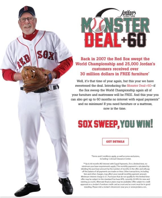 While not a holiday promotion, this offer from Jordan's Furniture is unusual and likely appeals to Boston-area baseball fans.