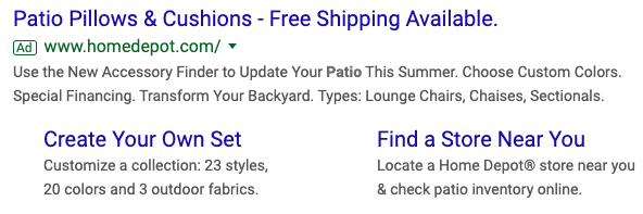 "The headlines (""Patio PIllows & Cushions..."") and sitelink titles (""Create Your Own Set"" and ""Find a Store Near You"") stand out because they are blue and larger."