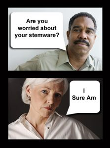 Picture: Male Voice:Are you worried about your stemware?: Female Voice, annoyed. I sure am.
