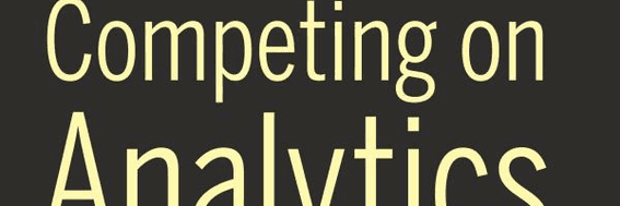 Competing on Analytics, by Thomas Davenport and Jeanne Harris.